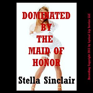 Dominated by the Maid of Honor Audiobook