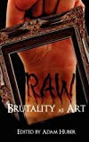 img - for Raw: Brutality as Art book / textbook / text book