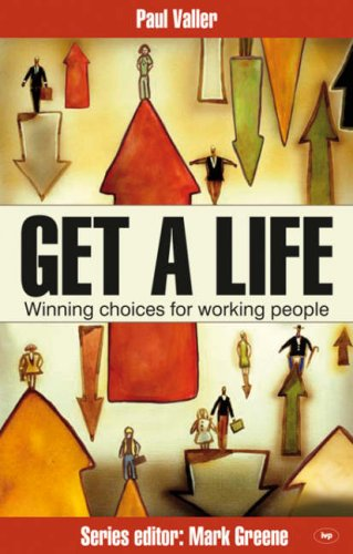 Get a Life: Winning Choices for Working People