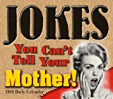 img - for Jokes You Can't Tell Your Mother 2010 Daily Boxed Calendar (Calendar) book / textbook / text book