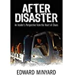 img - for [(After Disaster: An Insider's Perspective from the Heart of Chaos )] [Author: Edward Minyard] [Jan-2012] book / textbook / text book
