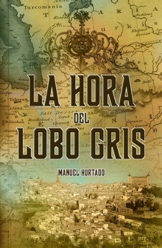Portada del libro La hora del Lobo Gris de Manuel Hurtado Marjalizo