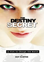 THE DESTINY SECRET