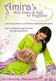 Amira's Bellydance & Yoga for Pregnancy [DVD] [Import]