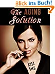 The Aging Solution: A Practical Guide...