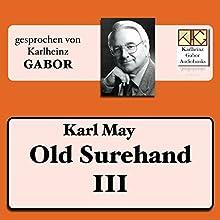 Old Surehand (Surehand-Trilogie 3) Hörbuch von Karl May Gesprochen von: Karlheinz Gabor