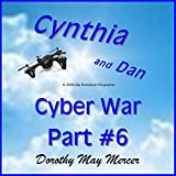 Cynthia and Dan, Cyber War: Part #6