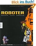 Roboter: Geschichte - Technik - Entwi...