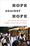 Hope against hope : three schools, one city, and the struggle to educate America's children