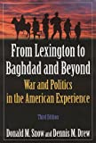 Book cover for From Lexington to Baghdad and Beyond: War and Politics in the American Experience