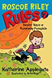 Roscoe Riley Rules #7: Never Race a Runaway Pumpkin (Roscoe Riley Rules (Quality))