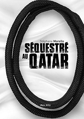 Séquestré au Qatar: Témoignage