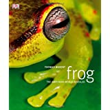 Frog: The Amphibian World Revealedby Thomas Marent