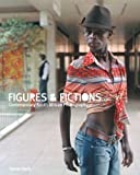 Figures and Fictions: Contemporary South African Photography