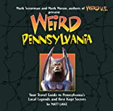 img - for Weird Pennsylvania: Your Travel Guide to Pennsylvania's Local Legends and Best Kept Secrets book / textbook / text book