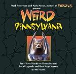 Weird Pennsylvania: Your Travel Guide...