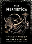 The Hermetica: The Lost Wisdom of the...
