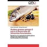 Ácidos grasos omega-3 para el desarrollo de alimentos funcionales.