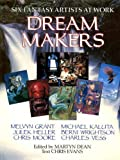 img - for Six Fantasy Artists at Work Dream Makers - Michael Kaluta, Berni Wrightson, Charles Vess, Melvyn Grant, Julek Heller & Chris Moore book / textbook / text book