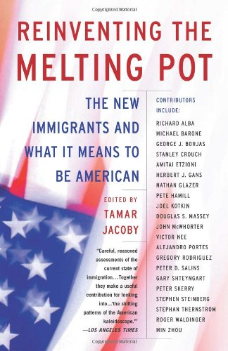Reinventing the Melting Pot: The New Immigrants and What...