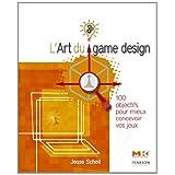 L'Art du game design: 100 objectifs pour mieux concevoir vos jeuxpar Jesse Schell