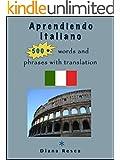 Aprender Italiano.500+ PALABRAS, Con Ejemplos y Traducción (Curso De Italiano)