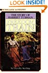 Freedom Train: The Story of Harriet T...