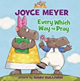 img - for Every Which Way to Pray (Everyday Zoo) book / textbook / text book