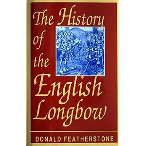 Amazon.com: The History of the English Longbow (9781566196772 ...
