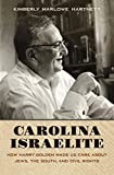 "Kimberly Marlowe Hartnett, ""Carolina Israelite: How Harry Golden Made Us Care about Jews, the South, and Civil Rights"" (UNC Press, 2015)"