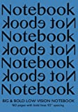 img - for Big & Bold Low Vision Notebook 160 Pages with Bold Lines 1 Inch Spacing: Notebook Not Ebook 7
