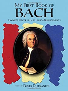 My First Book Of Bach Pf Favourite Pieces In Easy Piano Arrangements Dover Classical Music For Keyboard by Dover Publications