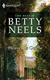 img - for Heaven Is Gentle (Best of Betty Neels) book / textbook / text book