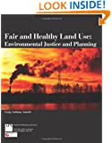 Fair and Healthy Land Use: Environmental Justice and Planning