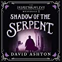 Shadow of the Serpent: An Inspector McLevy Mystery 1 Audiobook by David Ashton Narrated by David Ashton