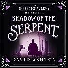 Shadow of the Serpent: An Inspector McLevy Mystery 1 Hörbuch von David Ashton Gesprochen von: David Ashton