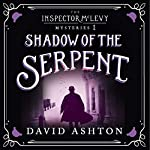 Shadow of the Serpent: An Inspector McLevy Mystery 1 | David Ashton