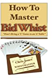 "How To Master Bid Whist: Dont Bring A ""C"" Game To An ""A"" Table"