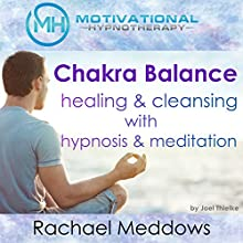 Chakra Balance, Healing & Cleansing with Hypnosis and Meditation | Livre audio Auteur(s) : Joel Thielke Narrateur(s) : Rachael Meddows