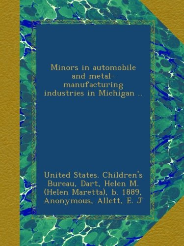 minors-in-automobile-and-metal-manufacturing-industries-in-michigan-