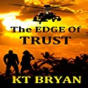 The EDGE of Trust:: Team EDGE Audiobook by K. T. Bryan Narrated by Christopher Hecht