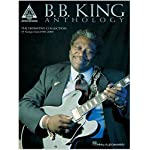B.B. King Anthology (Guitar Recorded Versions) (Guitar Recorded Versions) book cover