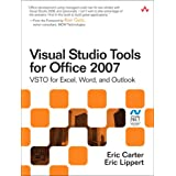 Visual Studio Tools for Office 2007: VSTO for Excel, Word, and Outlook: VSTO for Excel, Word, Outlook, and InfoPath (Microsoft .Net Development)by Eric Carter