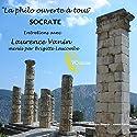 La philo ouverte à tous : Socrate Discours Auteur(s) : Laurence Vanin Narrateur(s) : Laurence Vanin, Brigitte Lascombe