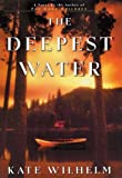 Deepest Water (0312261438) by Wilhelm, Kate