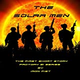 The Solar Men (Factory 21) ~ Iron Fist