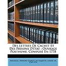 Des lettres de cachet et des prisons d'état: ouvrage posthume, composé en 1778 (French Edition)