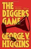 The Digger's Game (Vintage Crime/Black Lizard) (0307947262) by Higgins, George V.