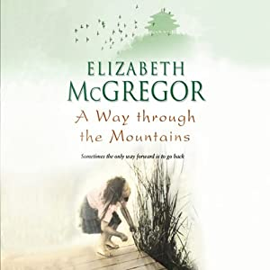 A Way Through the Mountains | [Elizabeth McGregor]