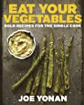 Eat Your Vegetables: Bold Recipes for...